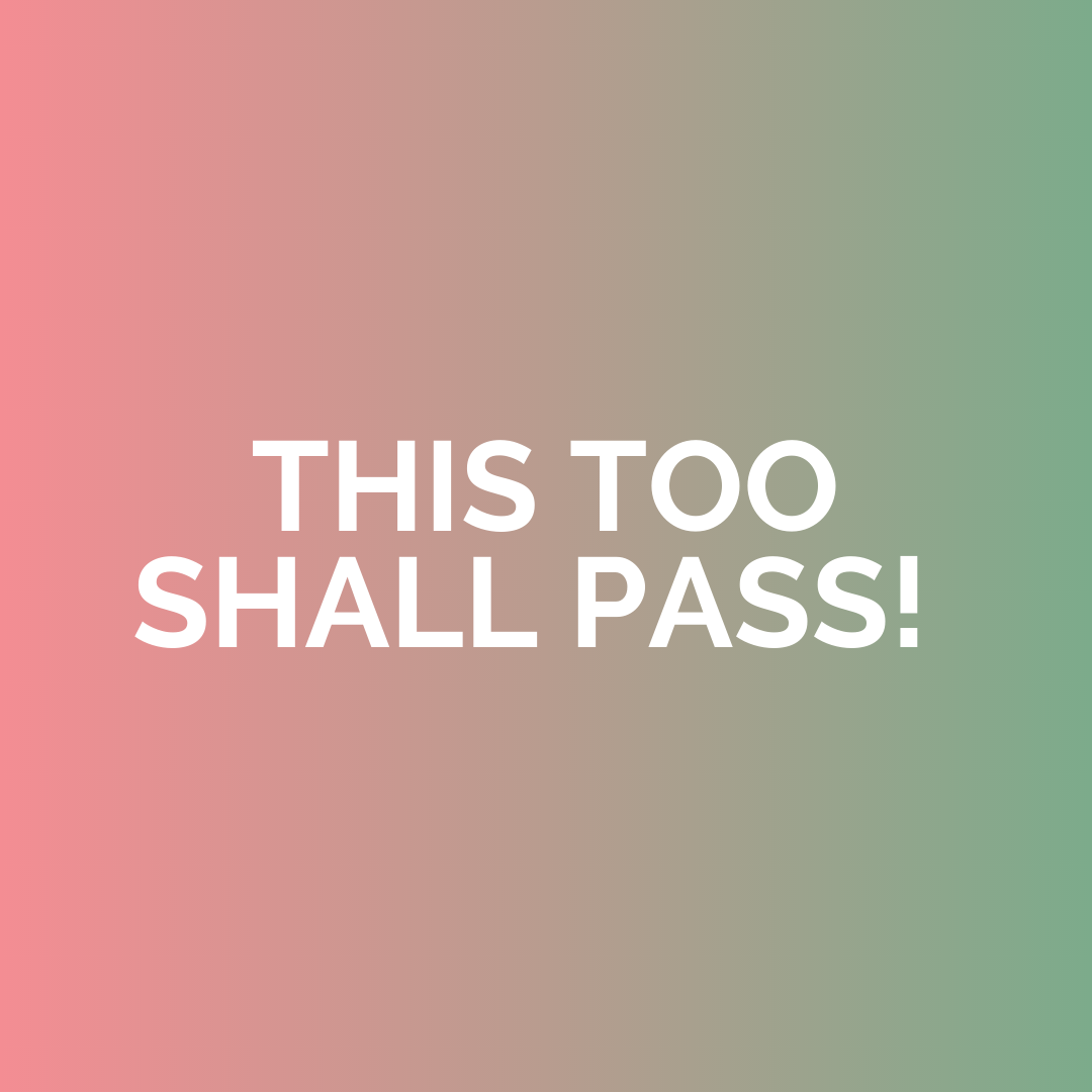 This too shall pass in white writing on top of a pink and green gradient